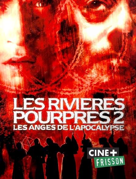 Ciné+ Frisson - Les rivières pourpres 2 : les anges de l'Apocalypse