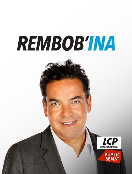 LCP Public Sénat - Rembob'INA