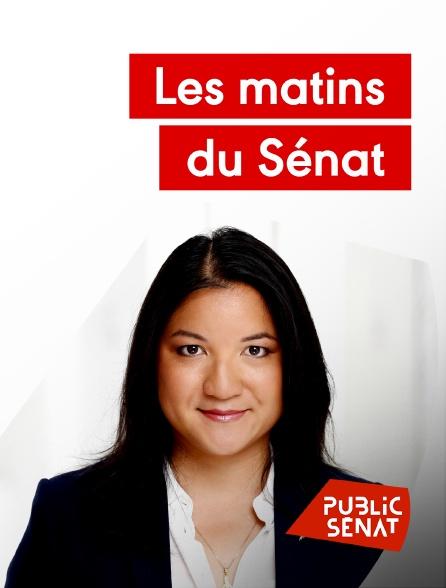 Public Sénat - Les matins du Sénat