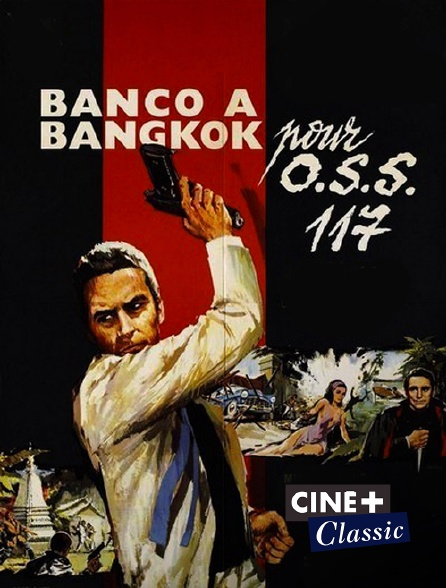 Ciné+ Classic - Banco à Bangkok pour OSS 117