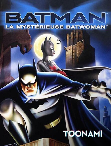Toonami - Batman : Le mystère de Batwoman