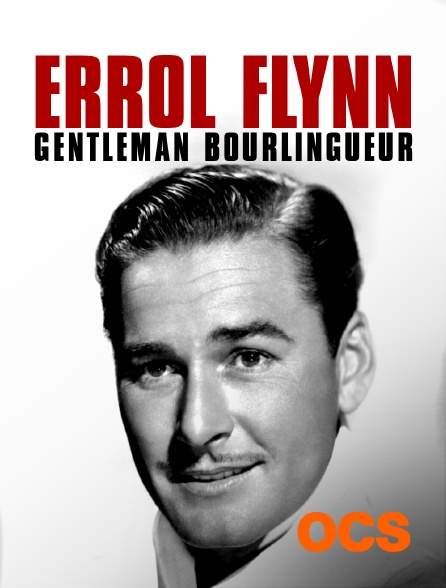 OCS - Errol Flynn gentleman bourlingueur