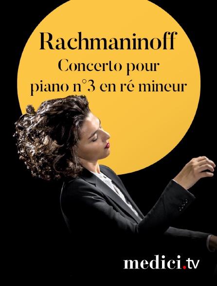 Medici - Rachmaninoff, Concerto pour piano n°3 en ré mineur - Khatia Buniatishvili, Neeme Järvi