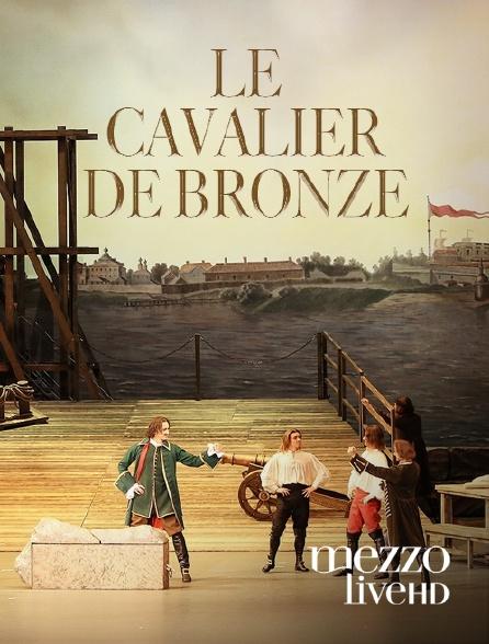 Mezzo Live HD - Le Cavalier de bronze