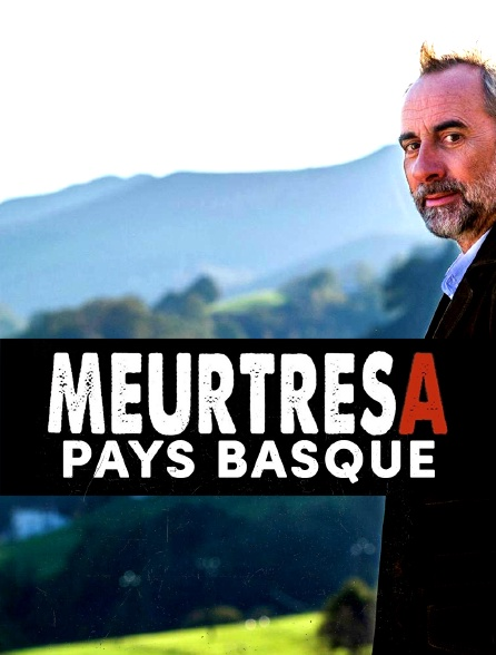 Meurtres A : Pays basque