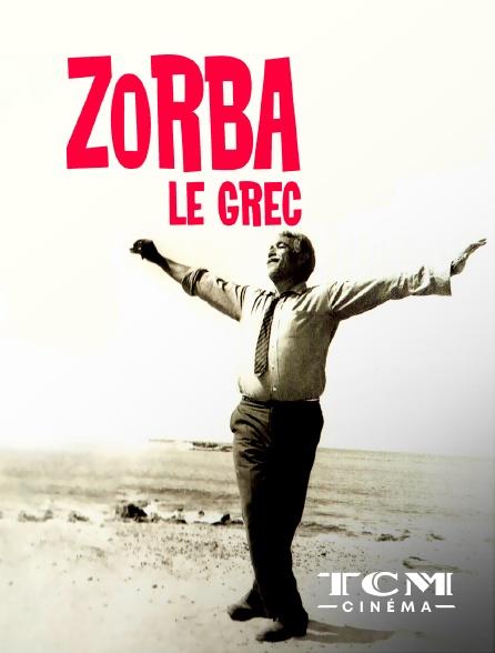 TCM Cinéma - Zorba le Grec