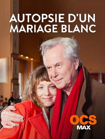 OCS Max - Autopsie d'un mariage blanc