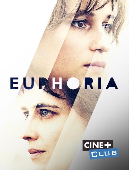 Ciné+ Club - Euphoria