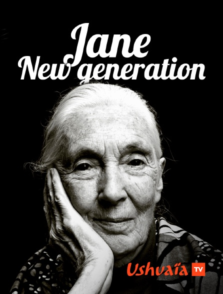 Ushuaïa TV - Jane New Generation