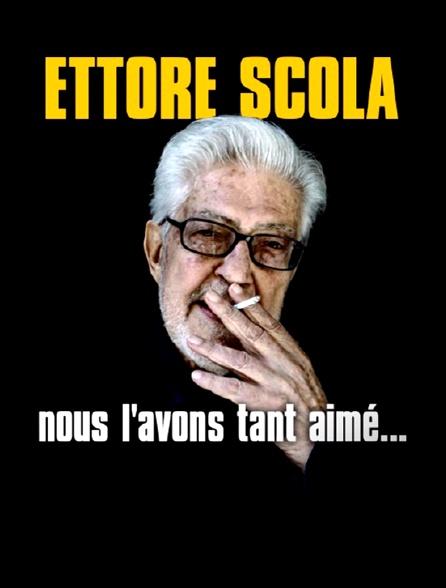 Ettore Scola, nous l'avons tant aimé