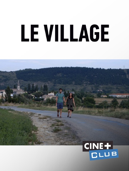 Ciné+ Club - Le village
