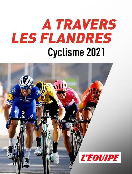 L'Equipe - Cyclisme : A travers les Flandres - A travers les Flandres - 190887137 - 2021 - A travers les Flandres