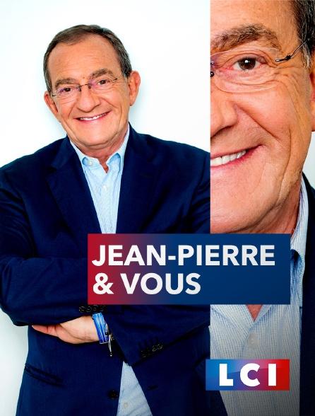 LCI - La Chaîne Info - Jean-Pierre & vous