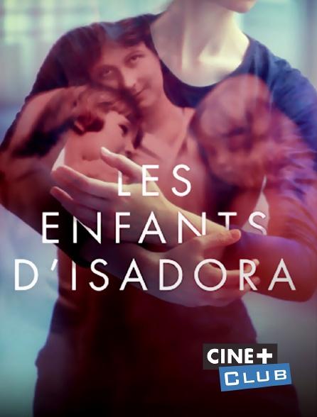 Ciné+ Club - Les enfants d'Isadora