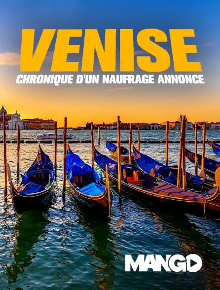 Mango - Venise, chronique d'un naufrage annoncé