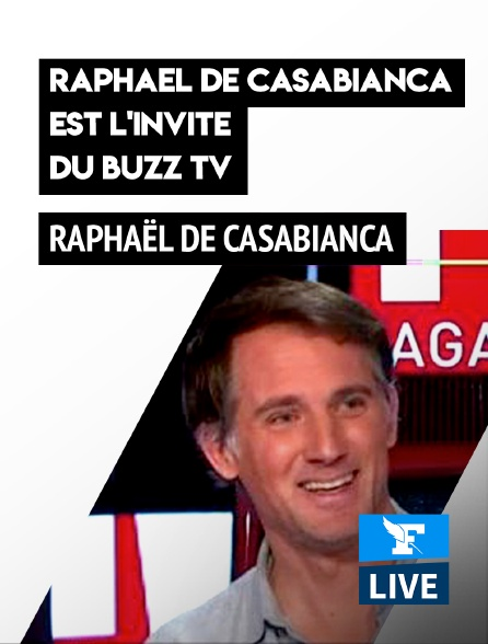 Figaro Live - Raphaël de Casabianca est l'invité du Buzz TV