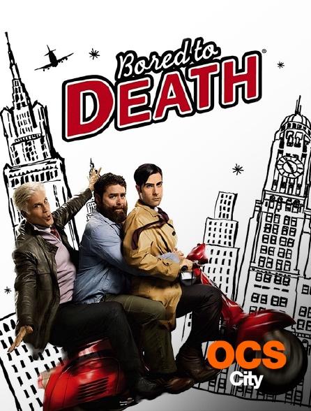OCS City - Bored to Death