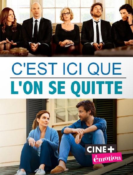 Ciné+ Emotion - C'est ici que l'on se quitte