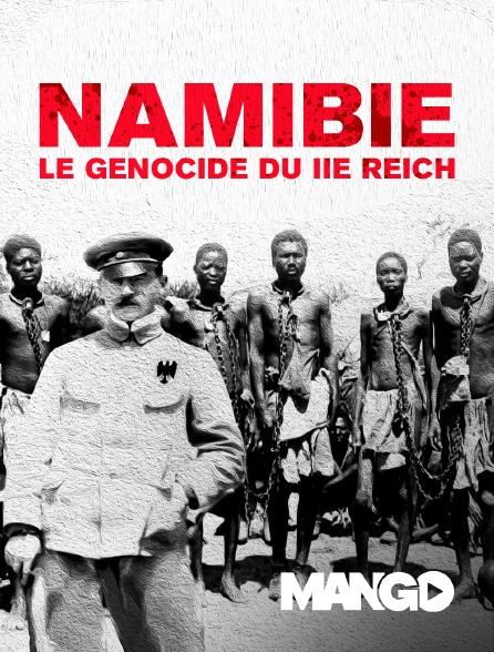Mango - Namibie : le génocide du IIe Reich