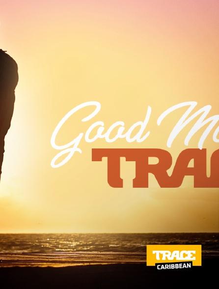 Trace Caribbean - Good  Morning  Trace