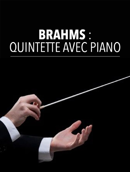 Brahms : Quintette avec piano