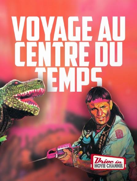 Drive-in Movie Channel - Voyage au centre du temps