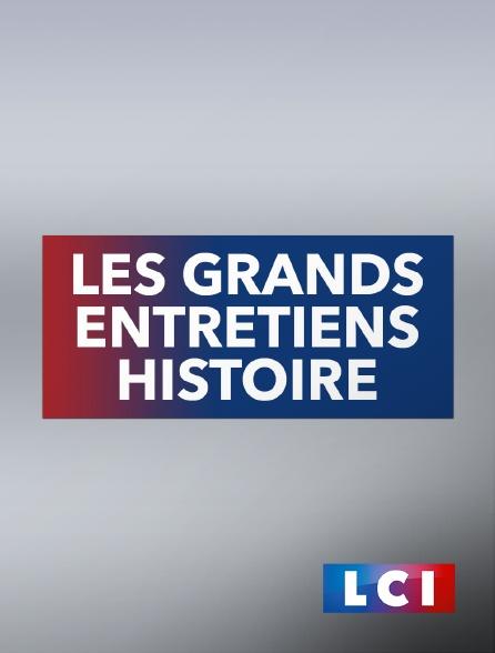 LCI - La Chaîne Info - Les grands entretiens histoire
