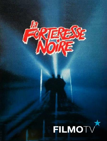 FilmoTV - La forteresse noire