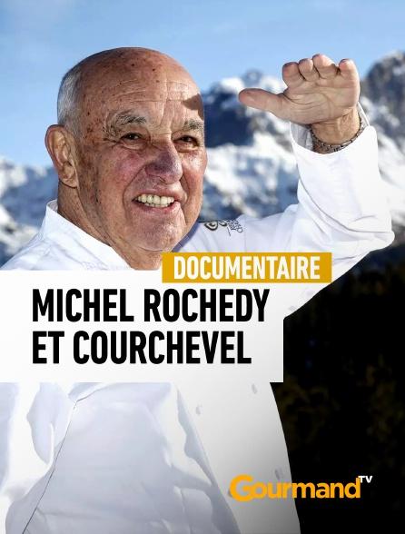 Gourmand TV - Michel Rochedy et Courchevel, une histoire d'amour