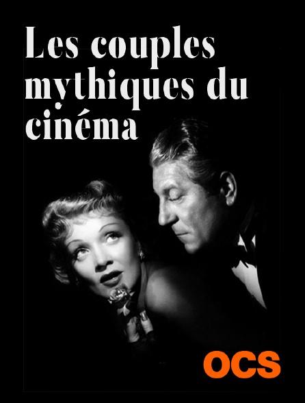 OCS - Les couples mythiques du cinéma
