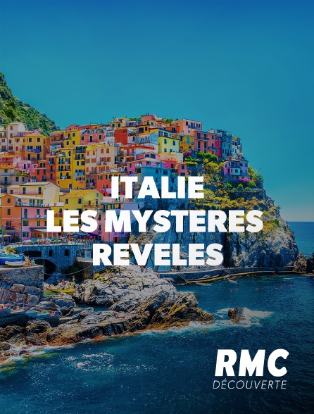 RMC Découverte - ITALIE, LES MYSTERES REVELES
