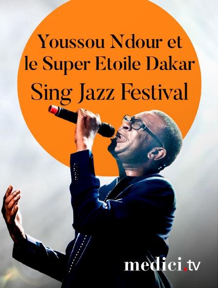 Medici - Youssou Ndour et le Super Etoile Dakar en concert au Sing Jazz Festival