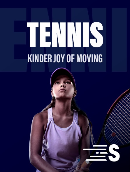Sport en France - Tennis - Kinder Joy Of Moving