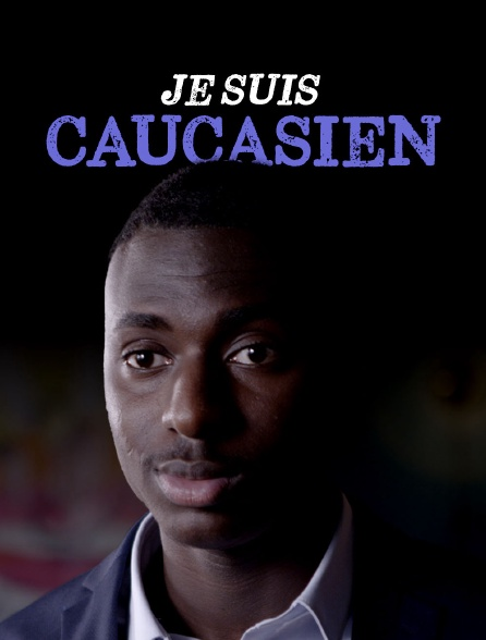 Je suis caucasien