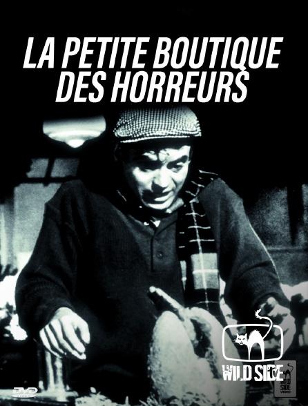Wild Side TV - La Petite Boutique des horreurs
