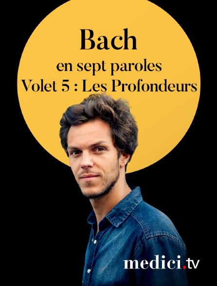 Medici - Bach en sept paroles, Volet 5 : Les Profondeurs - Raphaël Pichon, Ensemble Pygmalion, Maïlys de Villoutreys, Tomáš Král…