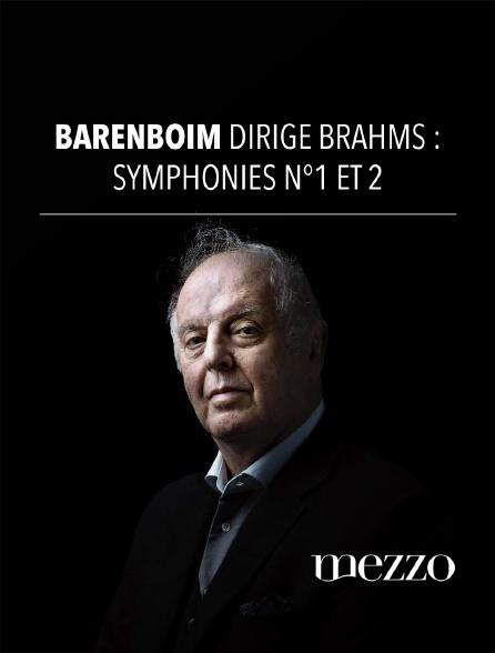 Mezzo - Barenboim dirige Brahms : Symphonies n°1 et n°2