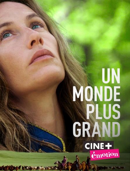 Ciné+ Emotion - Un monde plus grand