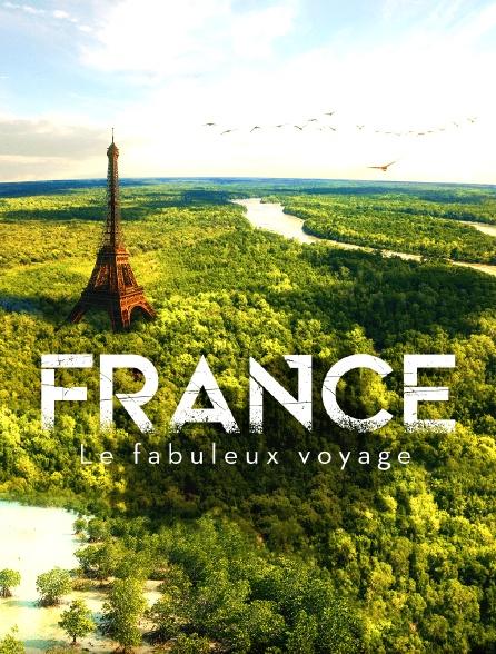 France, le fabuleux voyage
