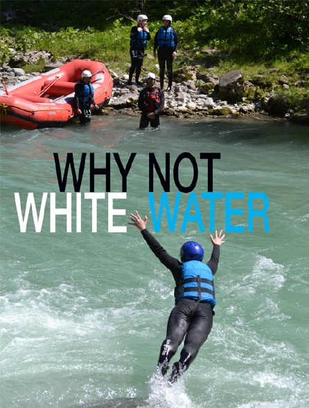 Why Not Whitewater?