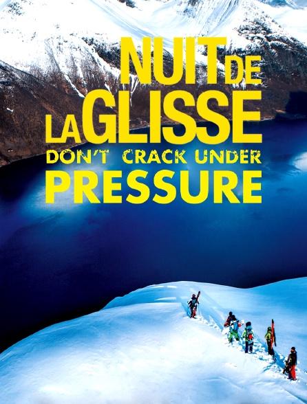 La nuit de la glisse : Don't Crack Under Pressure Saison 2