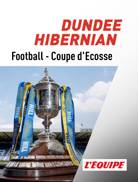 L'Equipe - Football - Coupe d'Ecosse  - 1/2 finale : Dundee United / Hibernian FC