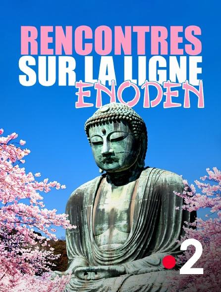 France 2 - Rencontres sur la ligne Enoden