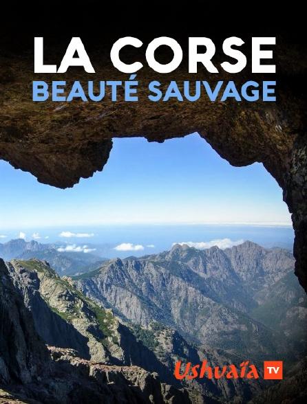 Ushuaïa TV - La Corse, beauté sauvage