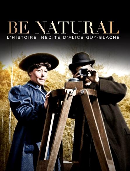 Be Natural : l'histoire inédite d'Alice Guy-Blaché