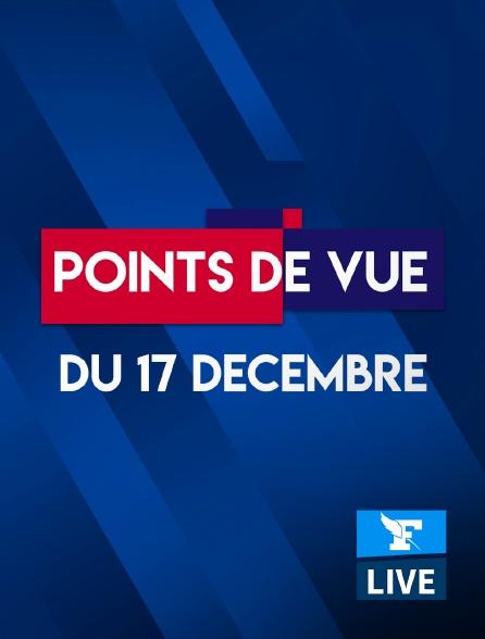 Figaro Live - Points de Vue du 17 décembre 2020