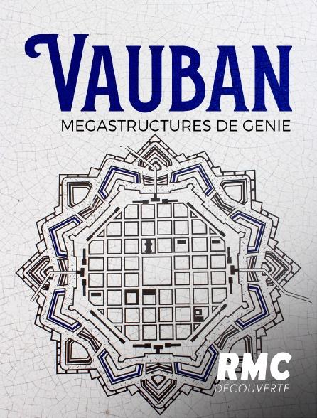 RMC Découverte - Vauban : mégastructures de génie