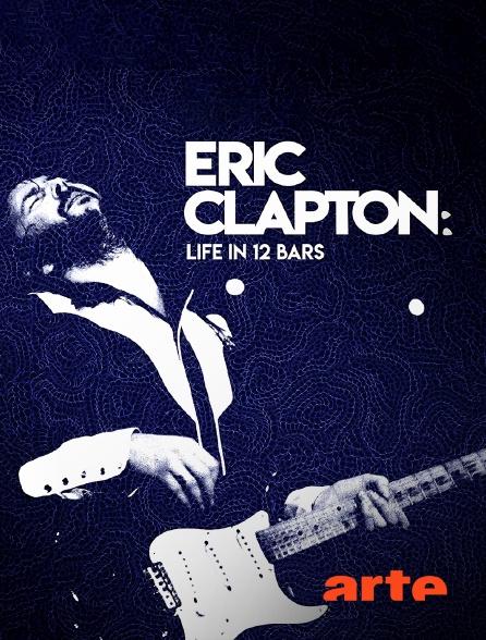 Arte - Eric Clapton : Life in 12 Bars