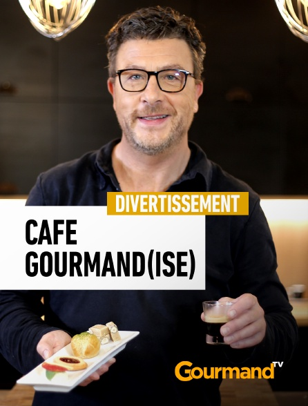 Gourmand TV - Café Gourmand(ise)