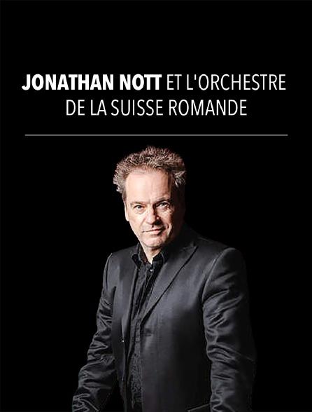 Jonathan Nott et l'Orchestre de la Suisse Romande